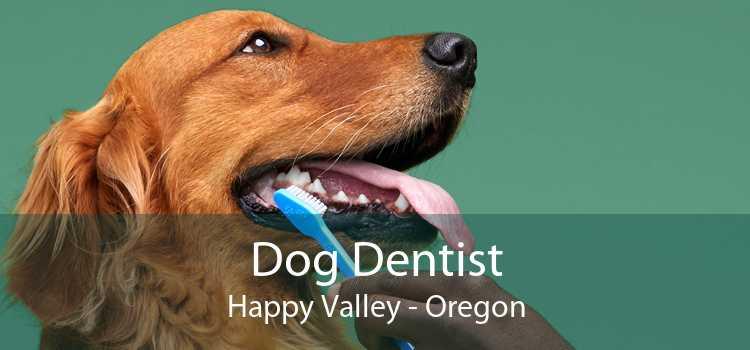 Dog Dentist Happy Valley - Oregon