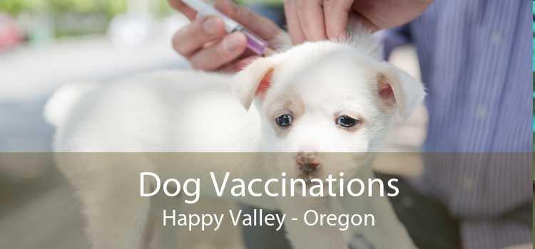 Dog Vaccinations Happy Valley - Oregon