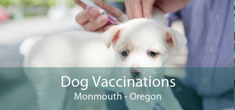 Dog Vaccinations Monmouth - Oregon