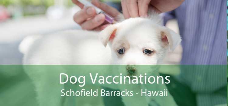 Dog Vaccinations Schofield Barracks - Hawaii
